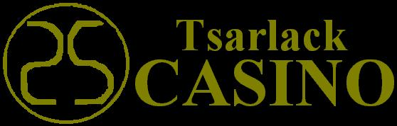 Play your favorite games for cash or fun at Tsarlack's world famous Casino. Play Slots and Video Poker.